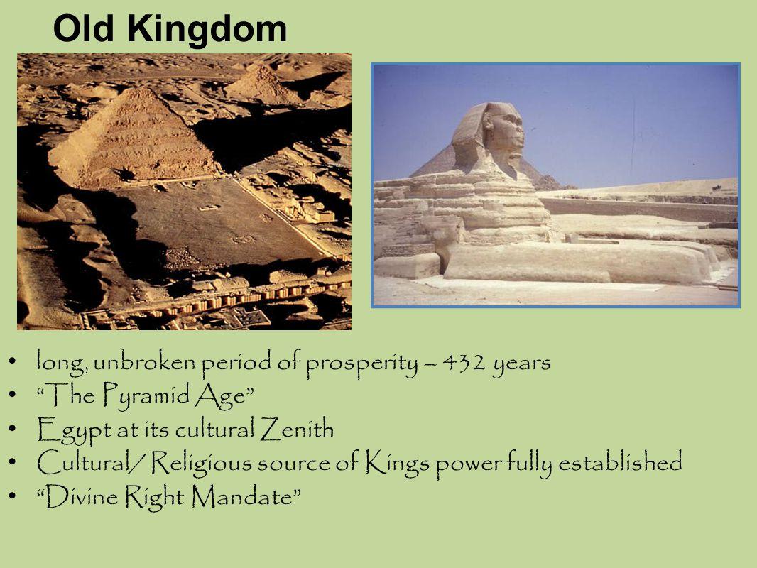 Old Kingdom long, unbroken period of prosperity – 432 years
