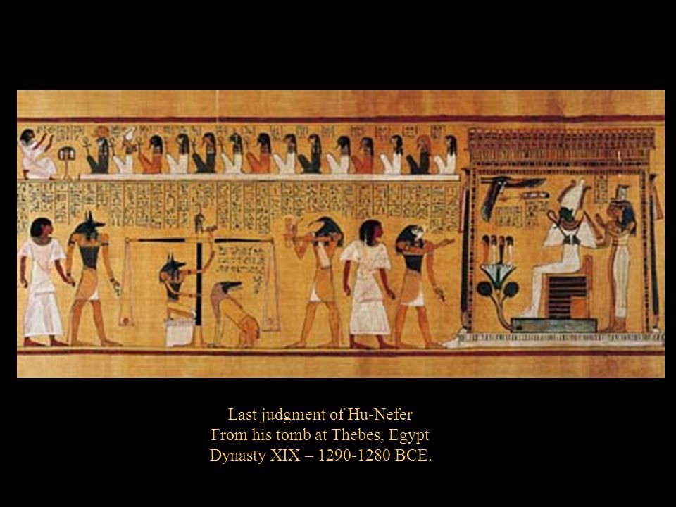 Last judgment of Hu-Nefer From his tomb at Thebes, Egypt