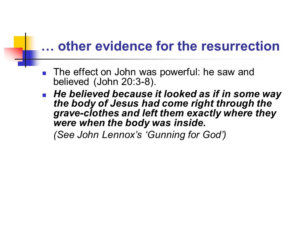 … other evidence for the resurrection