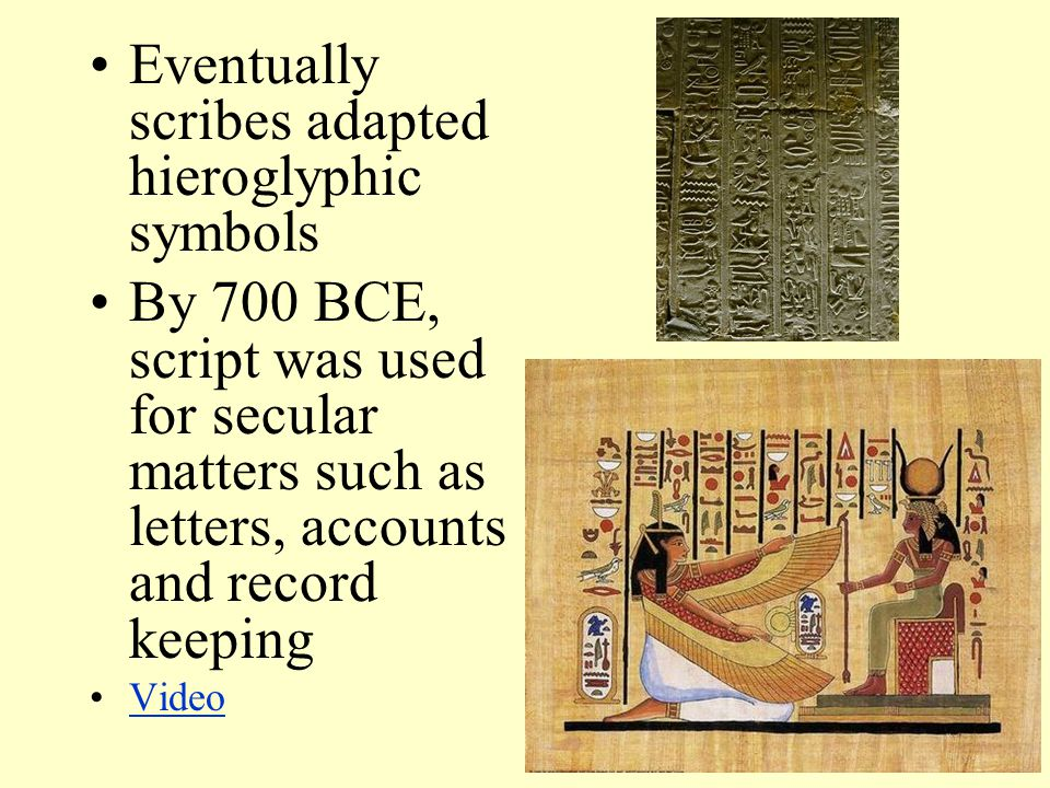 Eventually scribes adapted hieroglyphic symbols