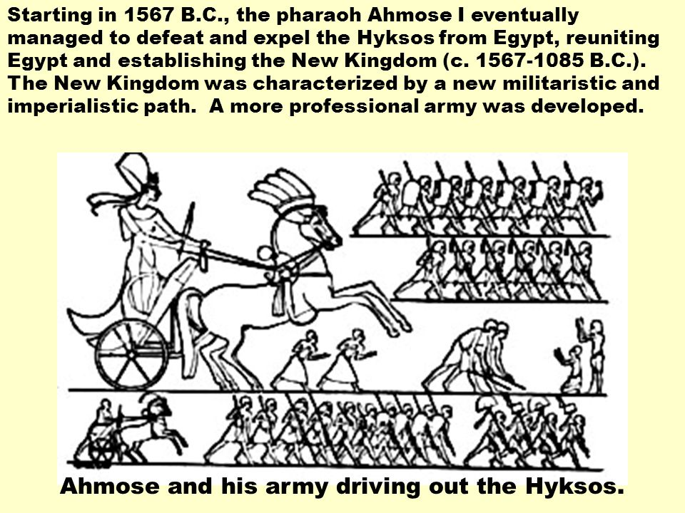 Ahmose and his army driving out the Hyksos.