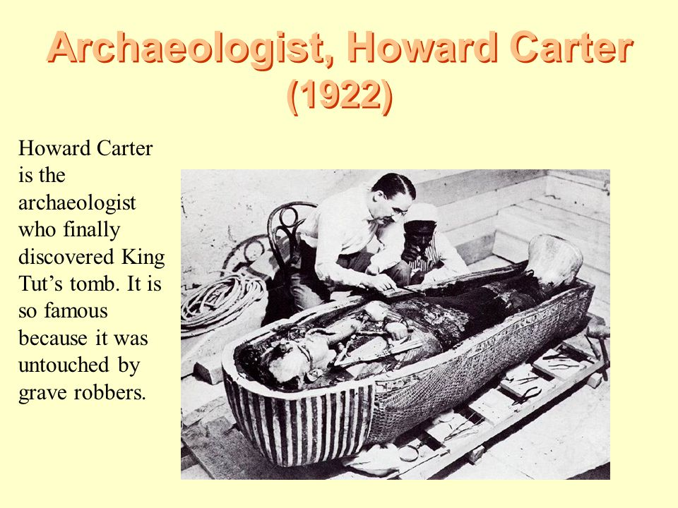 Archaeologist, Howard Carter (1922)