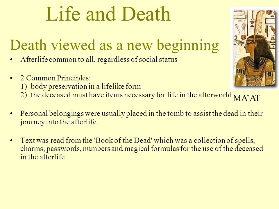 Life and Death Death viewed as a new beginning MA'AT