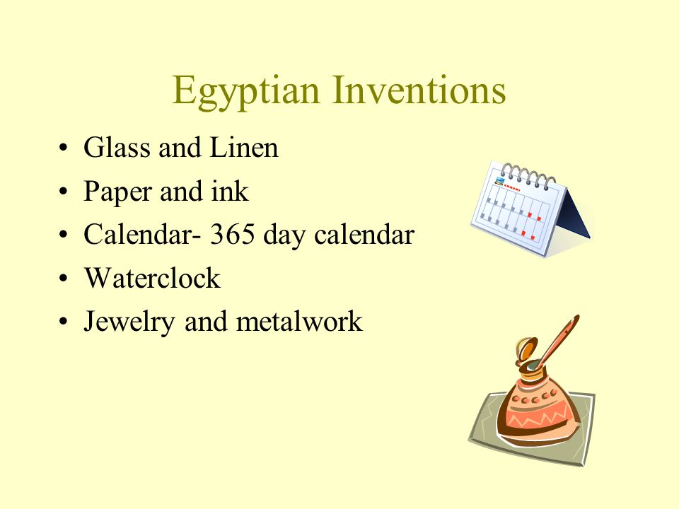 Egyptian Inventions Glass and Linen Paper and ink