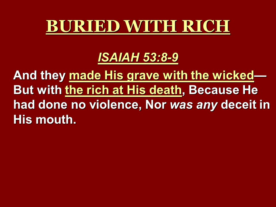 BURIED WITH RICH ISAIAH 53:8-9