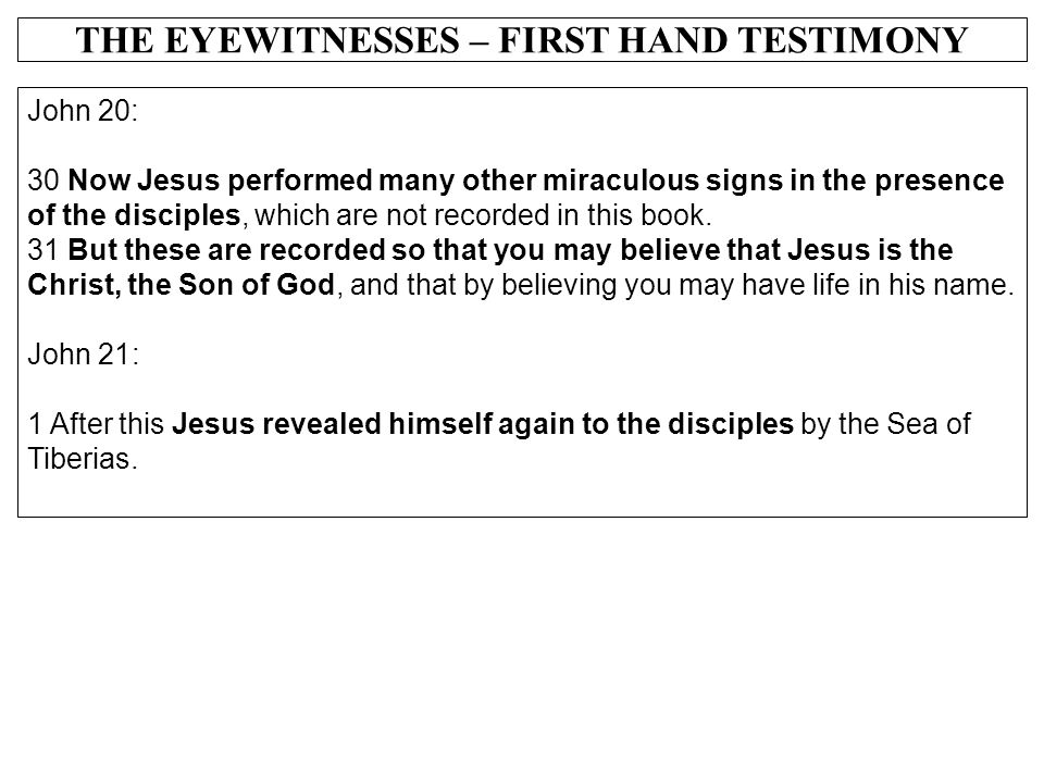 THE EYEWITNESSES – FIRST HAND TESTIMONY
