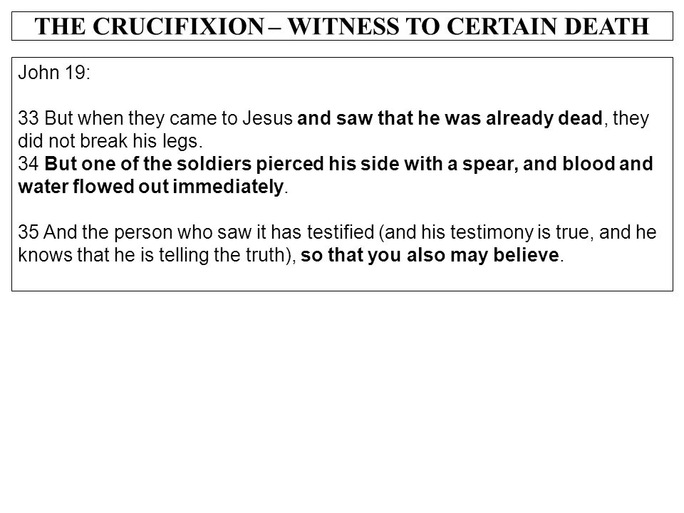 THE CRUCIFIXION – WITNESS TO CERTAIN DEATH