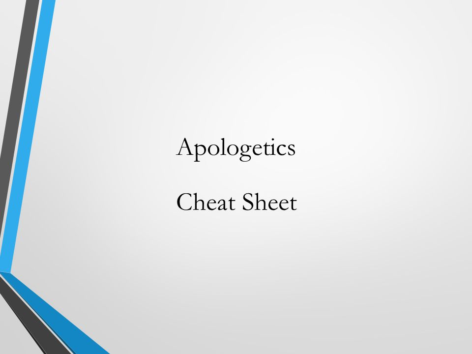 Apologetics Cheat Sheet
