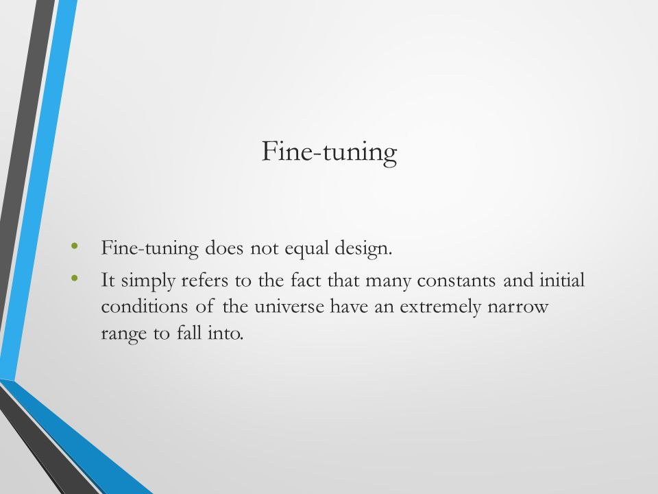 Fine-tuning Fine-tuning does not equal design.