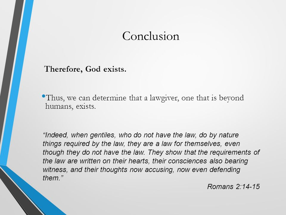 Conclusion Therefore, God exists.