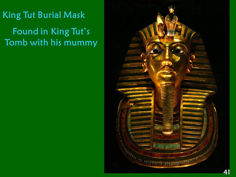 Found in King Tut's Tomb with his mummy