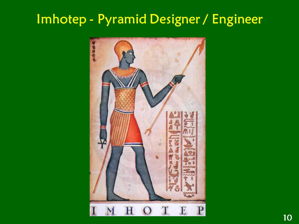 Imhotep - Pyramid Designer / Engineer