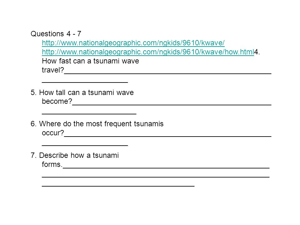 Questions 4 - 7 http://www. nationalgeographic