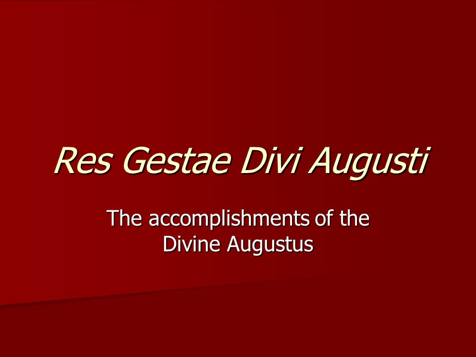 Res gestae divi augusti ppt video online download - Res gestae divi augusti ...