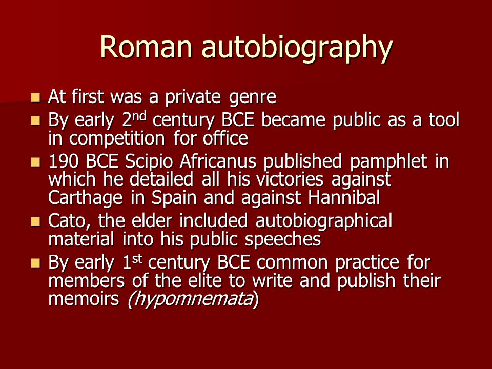 Roman autobiography At first was a private genre