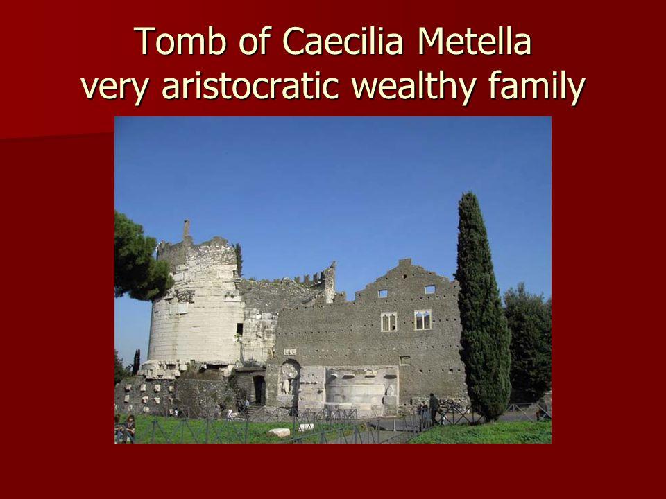 Tomb of Caecilia Metella very aristocratic wealthy family