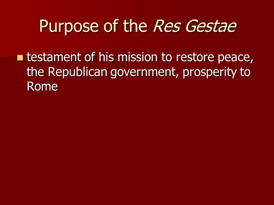 Purpose of the Res Gestae