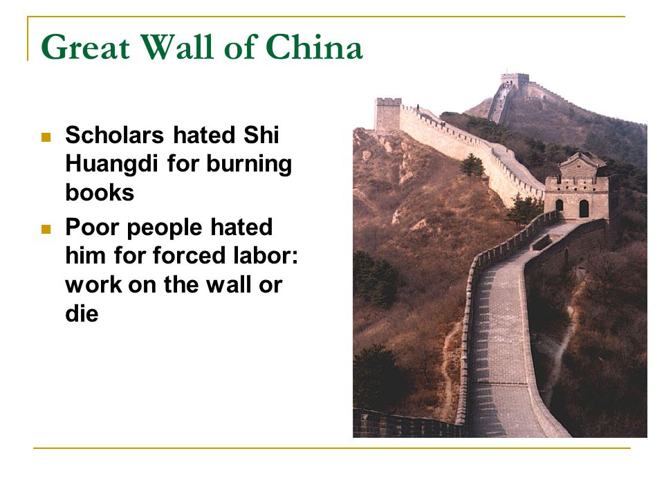 Great Wall of China Scholars hated Shi Huangdi for burning books
