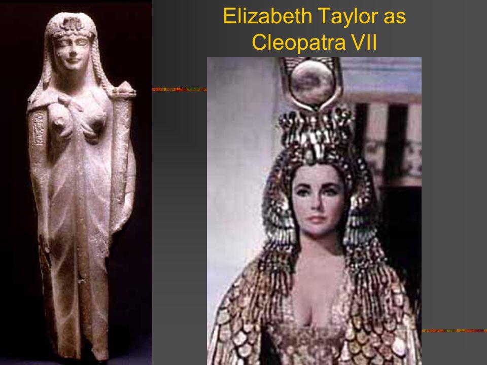Elizabeth Taylor as Cleopatra VII