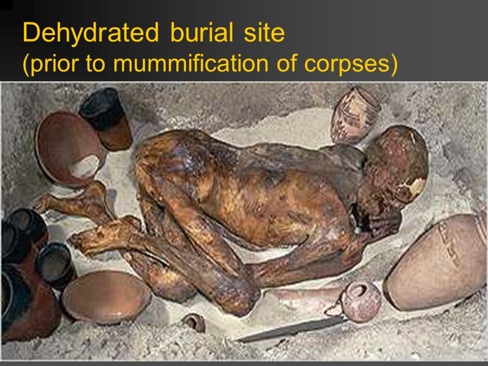 Dehydrated burial site (prior to mummification of corpses)