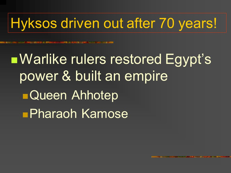 Hyksos driven out after 70 years!