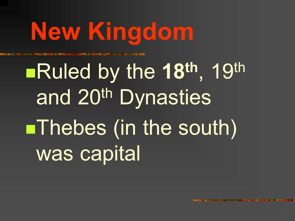 New Kingdom Ruled by the 18th, 19th and 20th Dynasties
