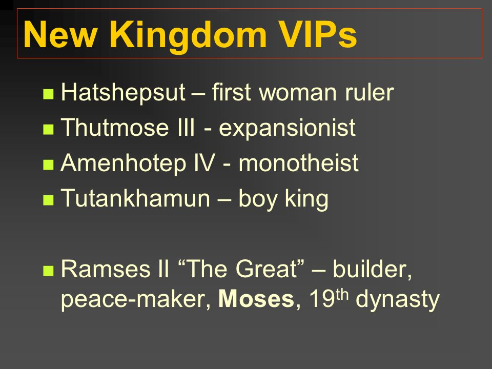 New Kingdom VIPs Hatshepsut – first woman ruler