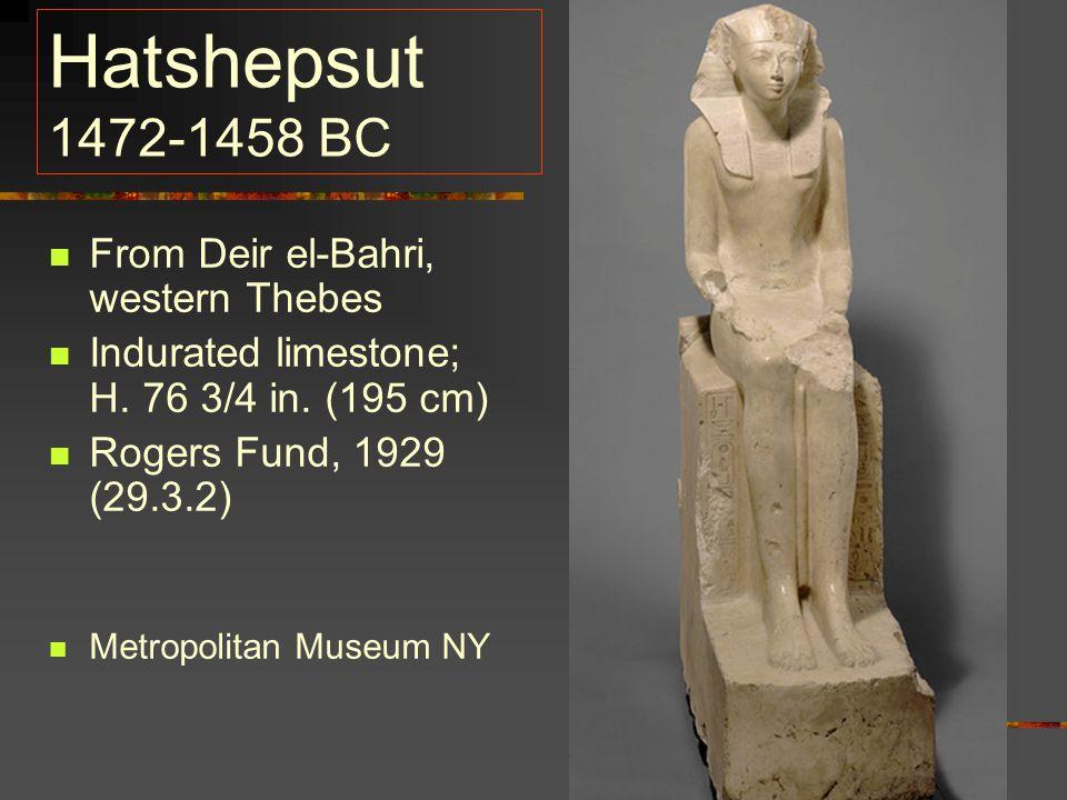 Hatshepsut 1472-1458 BC From Deir el-Bahri, western Thebes