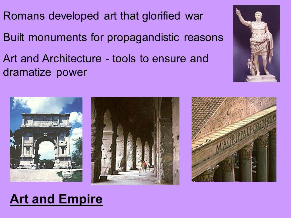 Art and Empire Romans developed art that glorified war