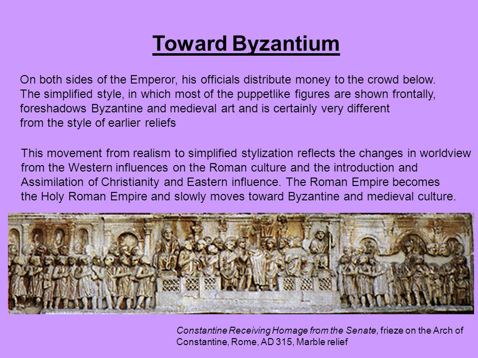 Toward Byzantium On both sides of the Emperor, his officials distribute money to the crowd below.