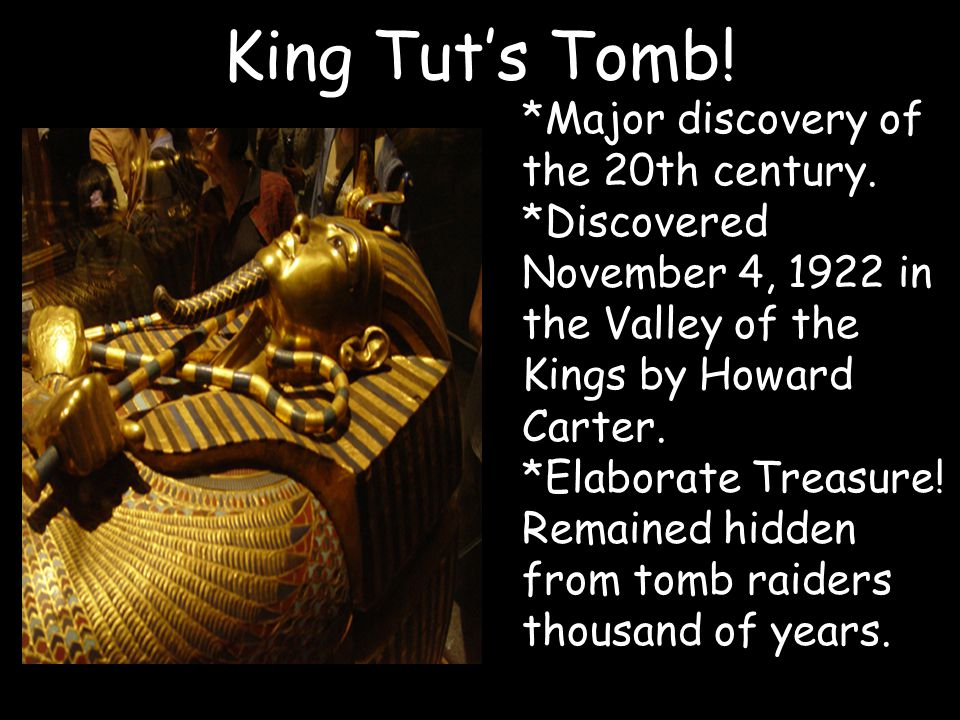 King Tut's Tomb! *Major discovery of the 20th century.