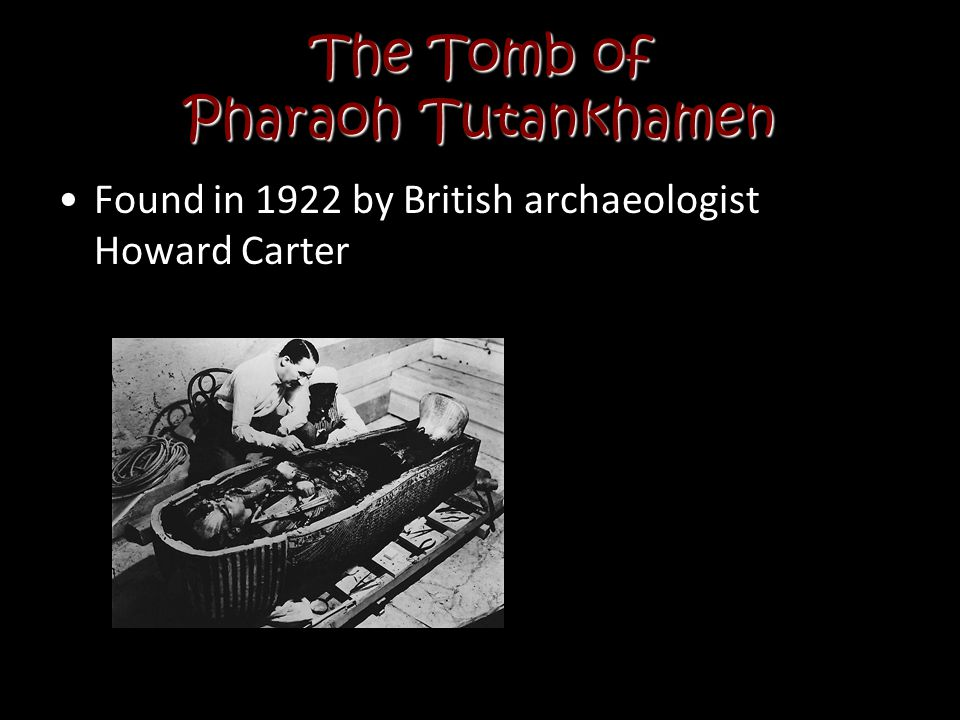 The Tomb of Pharaoh Tutankhamen