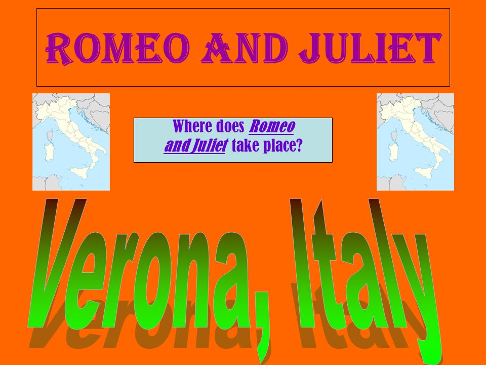 Where does Romeo and Juliet take place