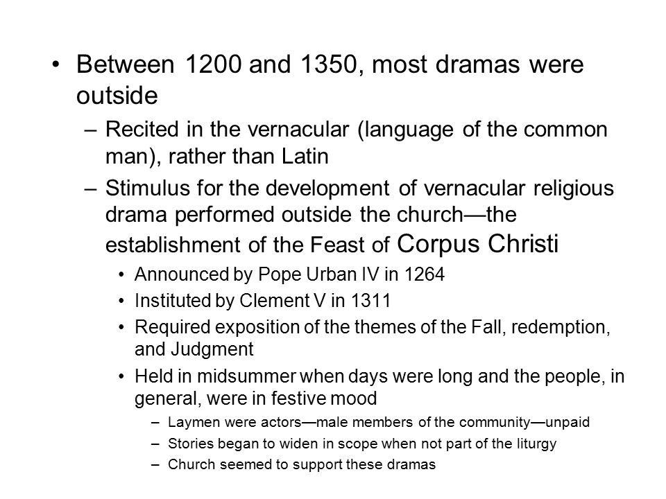 Between 1200 and 1350, most dramas were outside