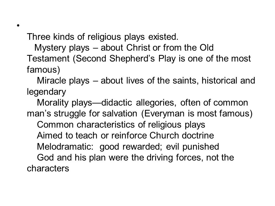 Three kinds of religious plays existed