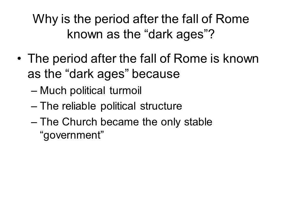 Why is the period after the fall of Rome known as the dark ages