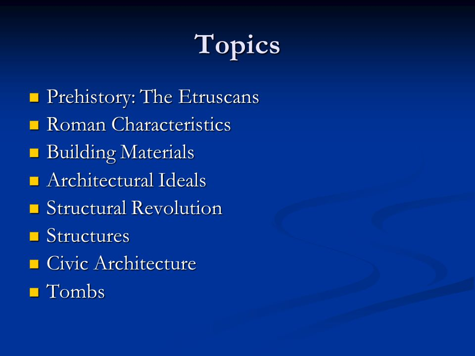 Topics Prehistory: The Etruscans Roman Characteristics