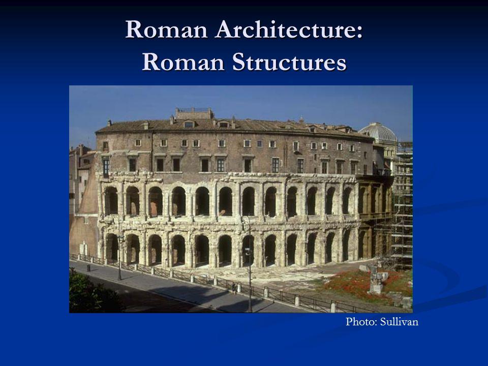 Roman Architecture: Roman Structures