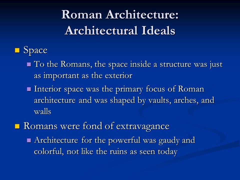 Roman Architecture: Architectural Ideals