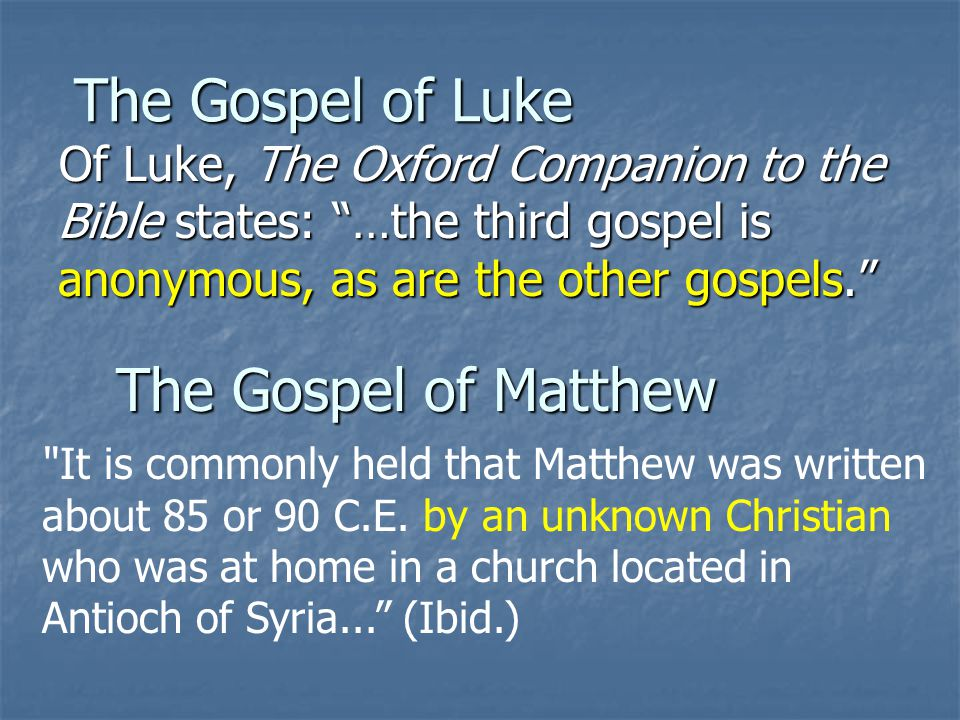 The Gospel of Luke The Gospel of Matthew