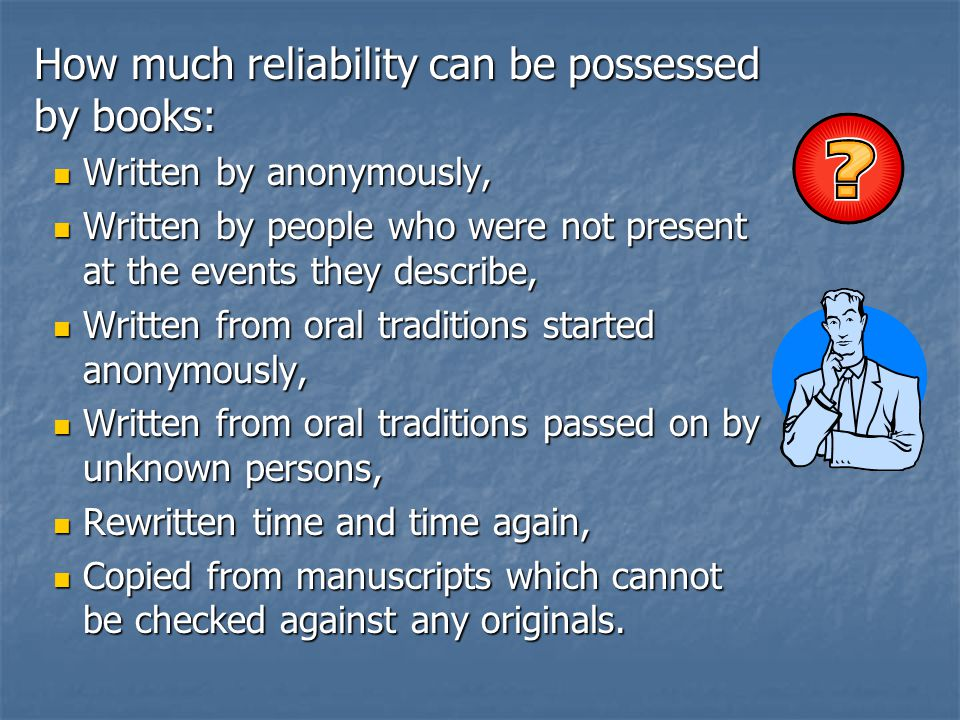 How much reliability can be possessed by books: