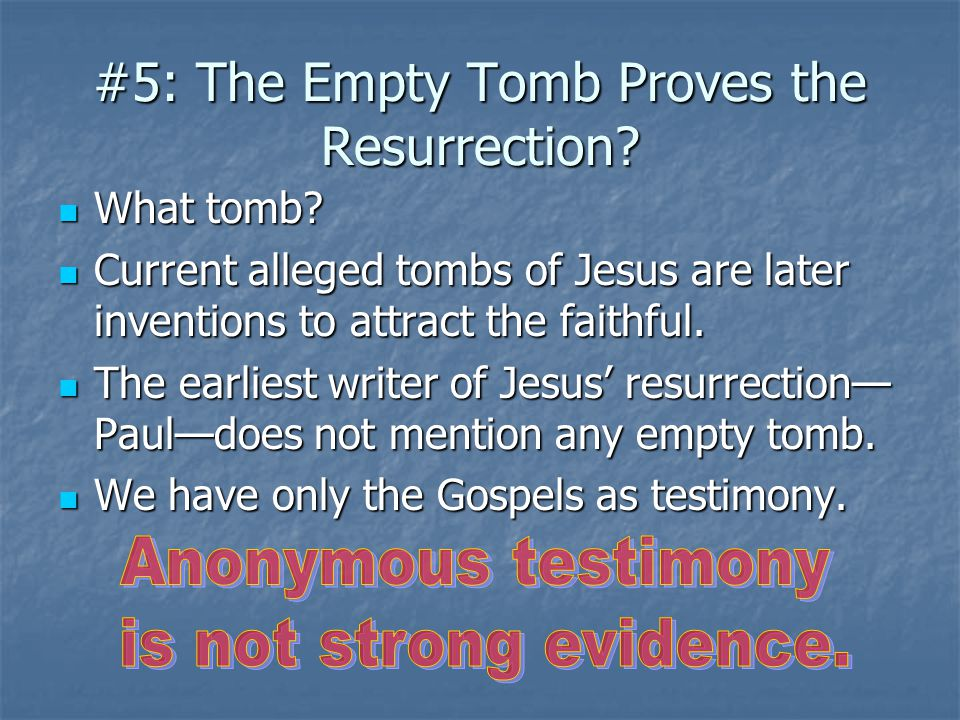 #5: The Empty Tomb Proves the Resurrection
