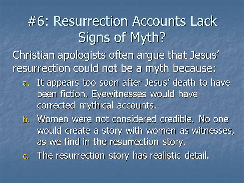 #6: Resurrection Accounts Lack Signs of Myth