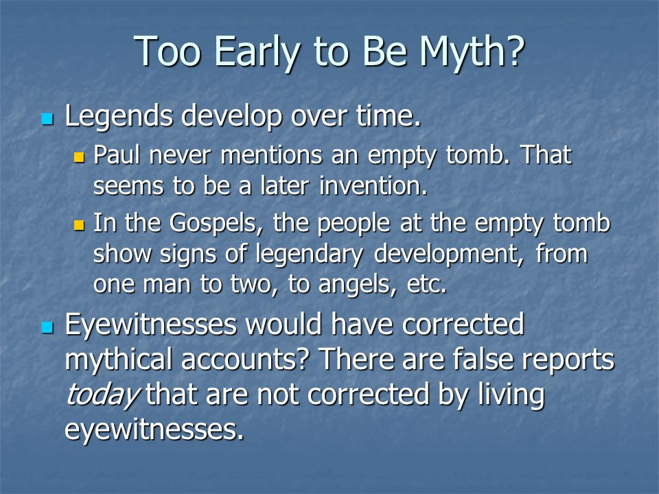Too Early to Be Myth Legends develop over time.