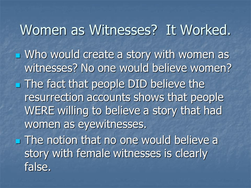 Women as Witnesses It Worked.