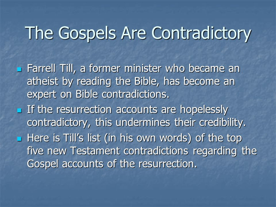 The Gospels Are Contradictory