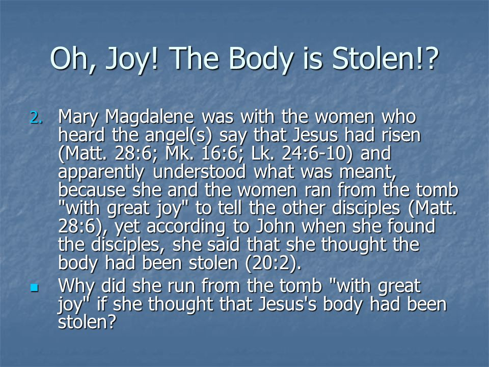Oh, Joy! The Body is Stolen!