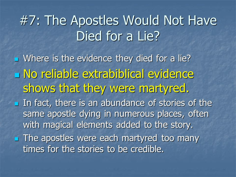 #7: The Apostles Would Not Have Died for a Lie