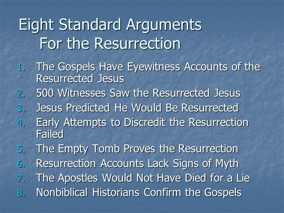Eight Standard Arguments For the Resurrection