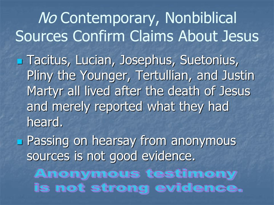 No Contemporary, Nonbiblical Sources Confirm Claims About Jesus